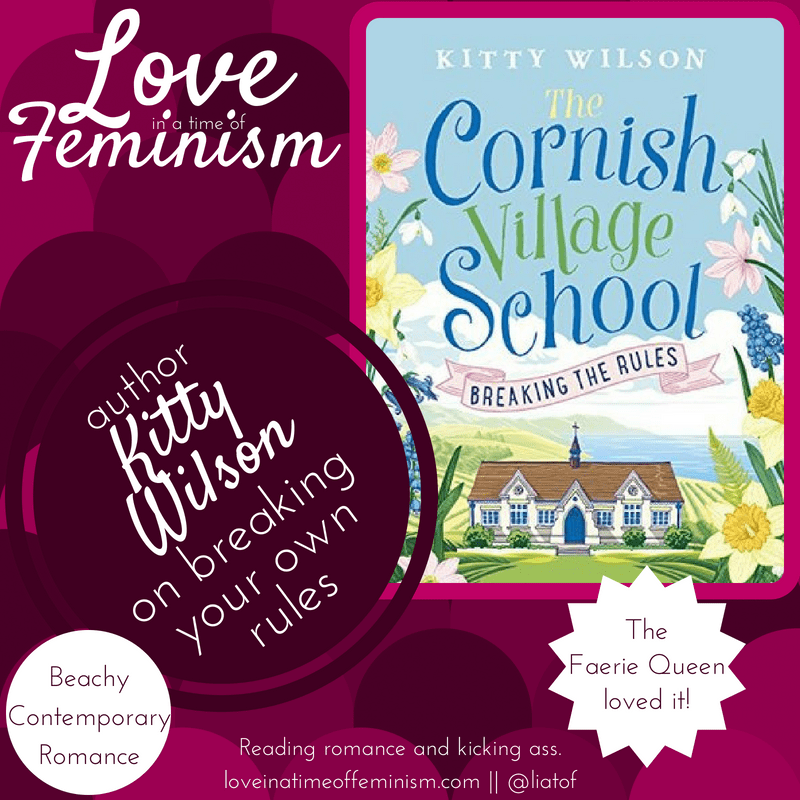 Guest Post: Kitty Wilson, author of The Cornish Village School, on breaking your rules
