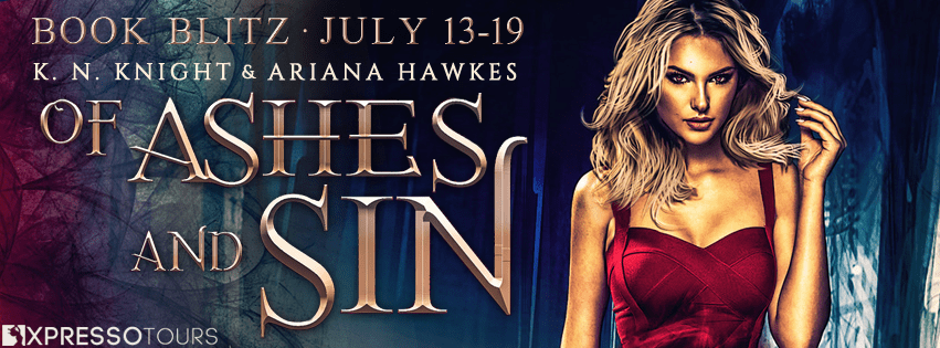 Excerpt & Giveaway: Of Ashes and Sin by Ariana Hawkes &K. N. Knight