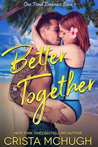 Excerpt & Giveaway: Better Together by Crista McHugh