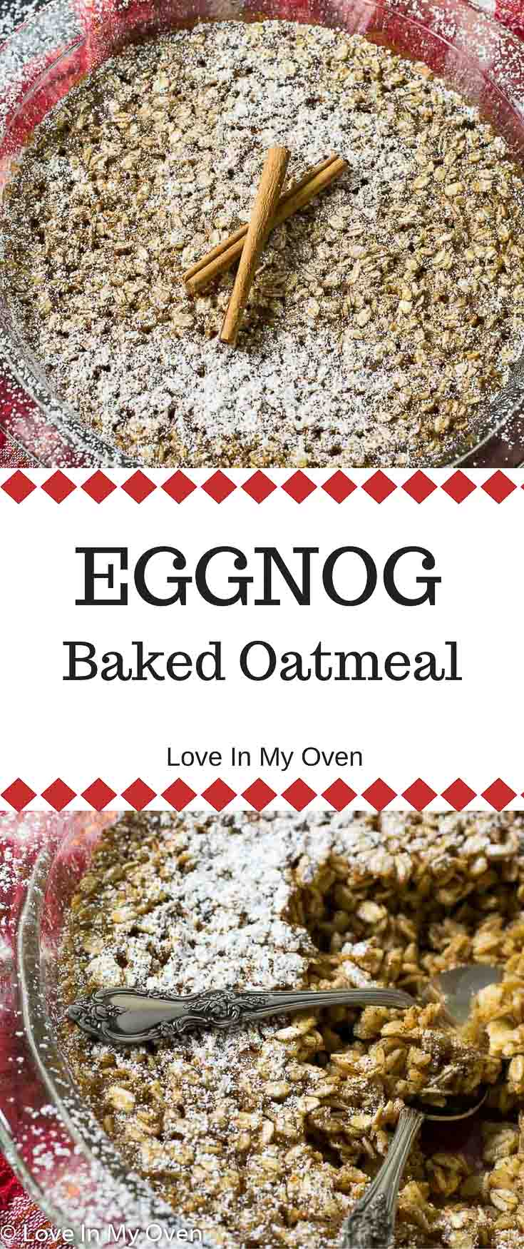 Feed your family (and guests) with this traditional baked oatmeal using eggnog and cinnamon! It's your next go-to hearty, holiday breakfast.