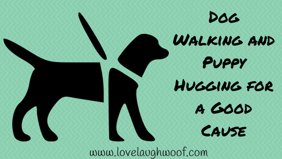 Dog Walking and Puppy Hugging for a Good Cause