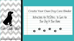 Creating a dog care binder for your pet sitter
