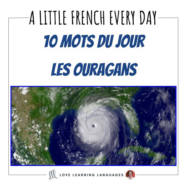 Learn French 10 words at a time with les 10 mots du jour, today hurricane vocabulary