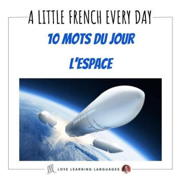 Learn French 10 words at a time with les 10 mots du jour, today Space vocabulary