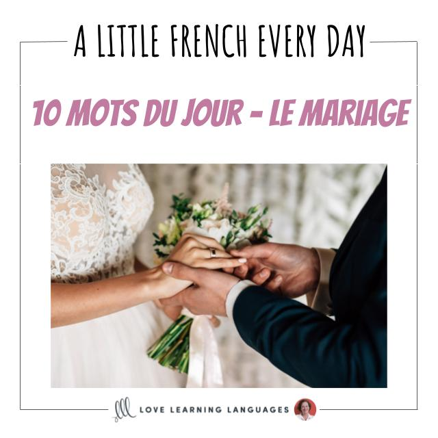 French Vocabulary list - 10 words about marriage.