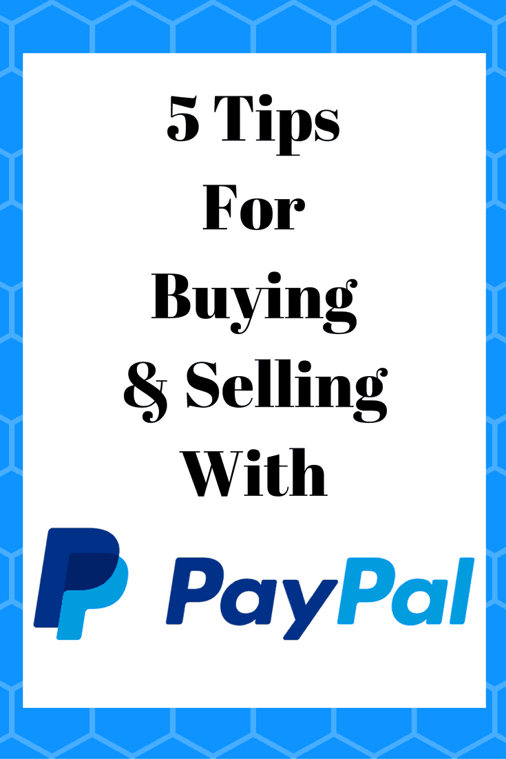 5 Tips to hep you buy and sell items through Paypal