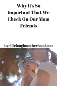 why-its-soimportant-that-wecheck-on-our-mom-friends