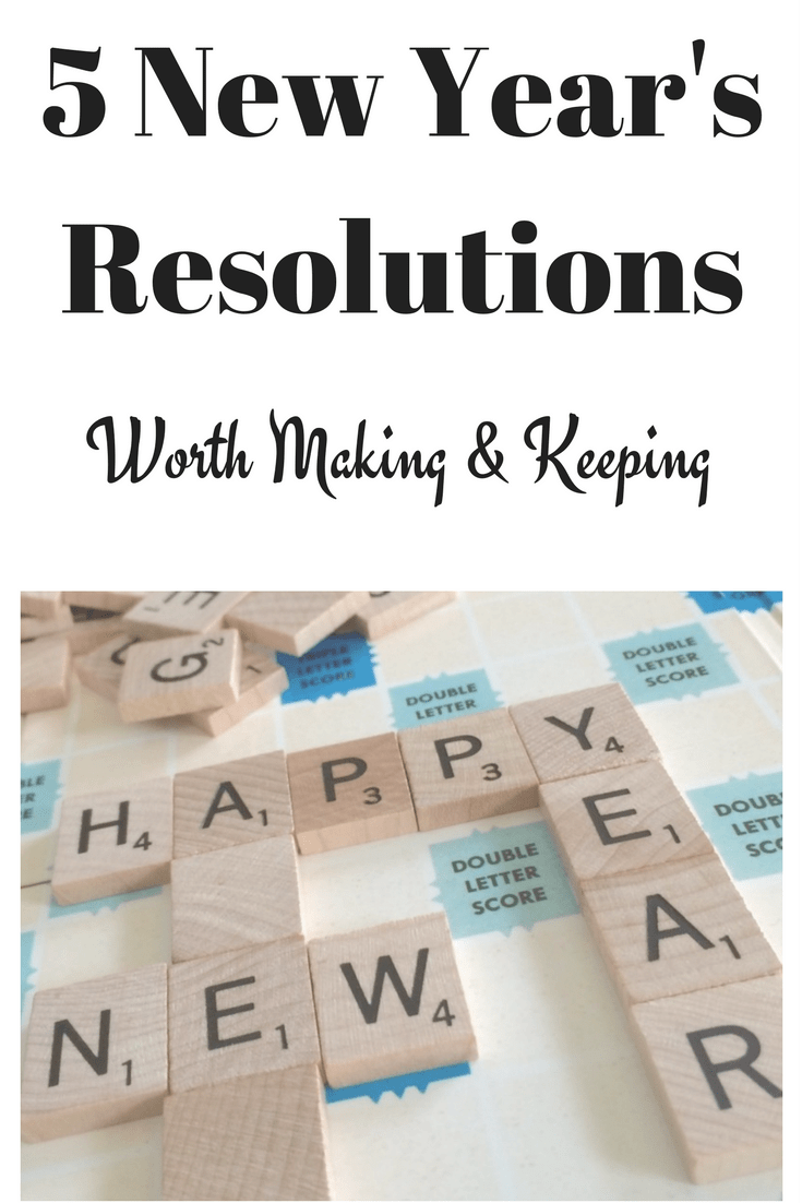5 New Year's Resolutions Worth Making and Keeping