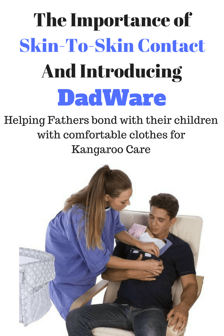 The Importance of Skin-To-Skin Contact & Introducing DadWare