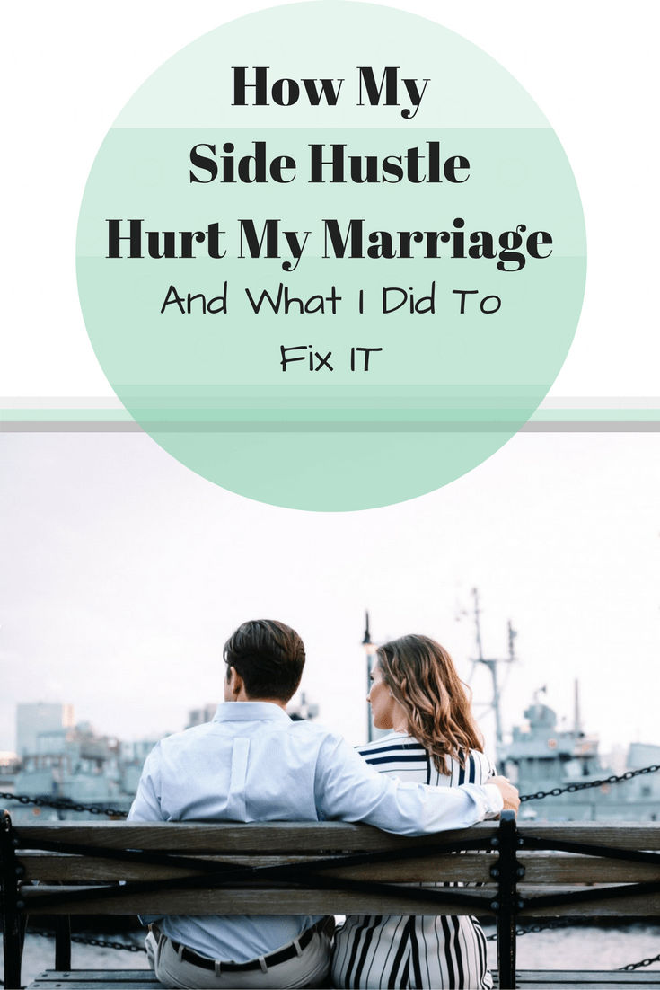 How My Side Hustle Hurt My Marriage