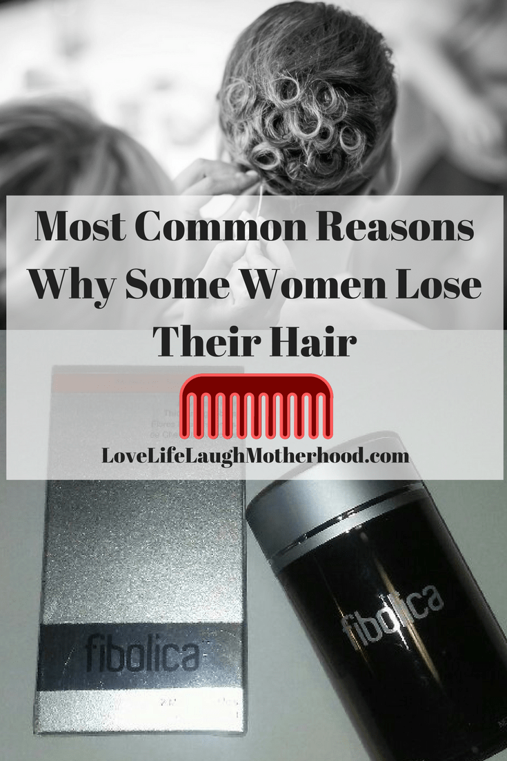 Most Common Reasons Women Lose Their Hair #Fibolica #HairLoss #ThinningHair
