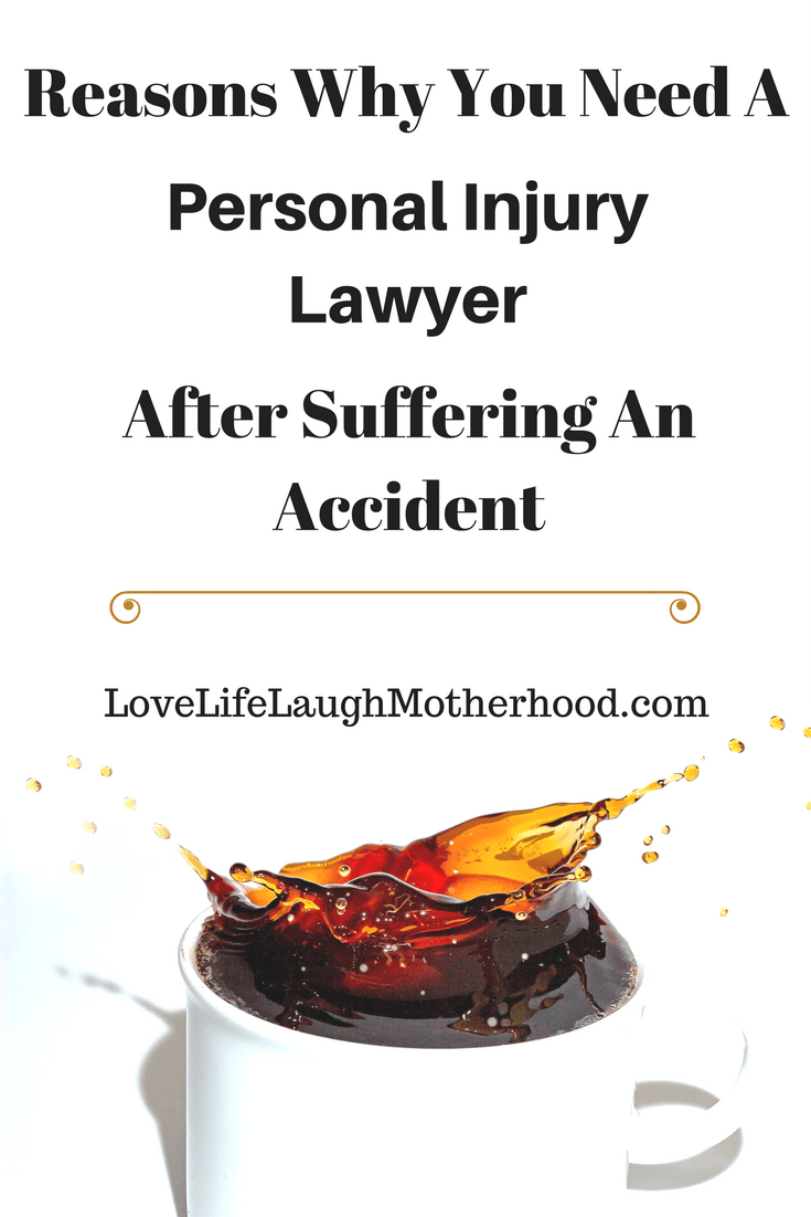 Reasons Why You Need a Personal Injury Lawyer After An Accident