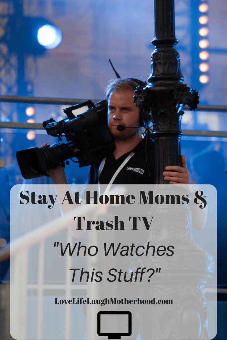 Stay At Home Moms & Trash TV - Who Watches Reality TV Shows? #sahm #television #realitytv