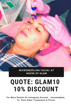 Microneedling Facial 10 % Discount code for house of Glam