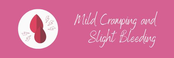 Mild Cramping and Slight Bleeding (1)