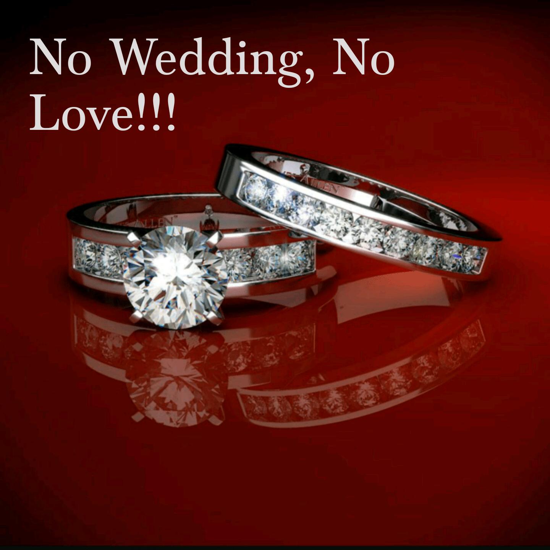 no wedding no love