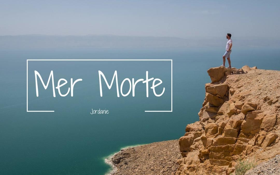 Roadtrip Jordanie – De Amman à la Mer Morte