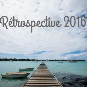 Rétrospective 2016 de nos voyages