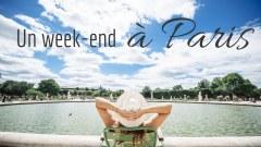 week-end à Paris été france blog voyage lovelivetravel