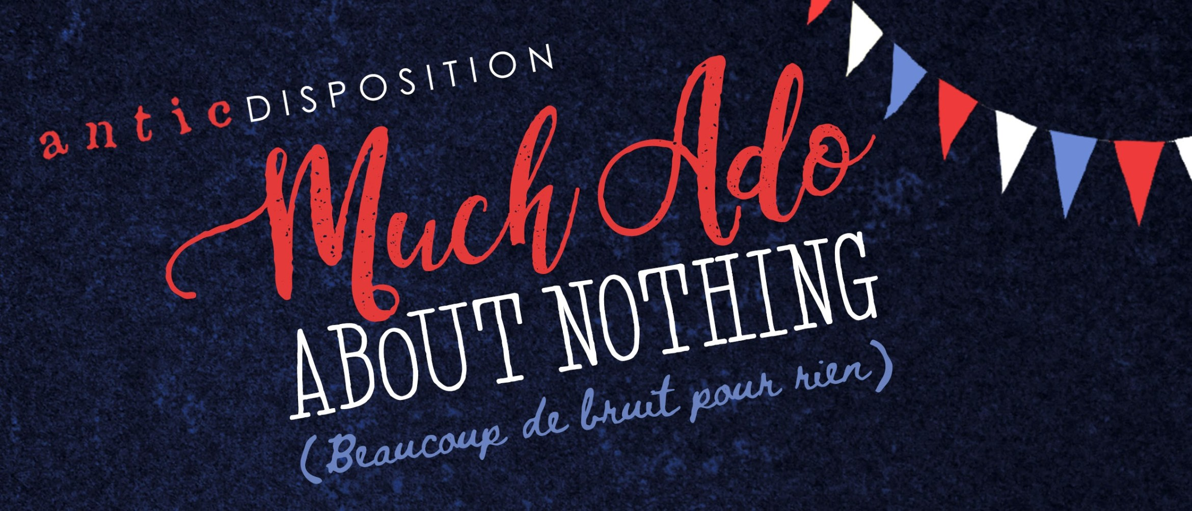 Antic Disposition present Much Ado About Nothing