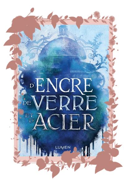 D'encre De Verre Et D'acier : d'encre, verre, d'acier, D'encre, Verre, D'acier,, Lovely, Books