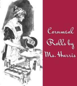 Cornmeal Rolls by Ms. Harris