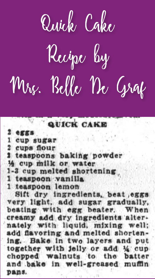 Quick Cake Recipe by Mrs. Belle De Graf