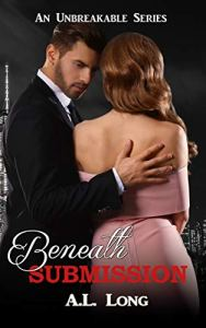 Beneath Submission by A.L. Long