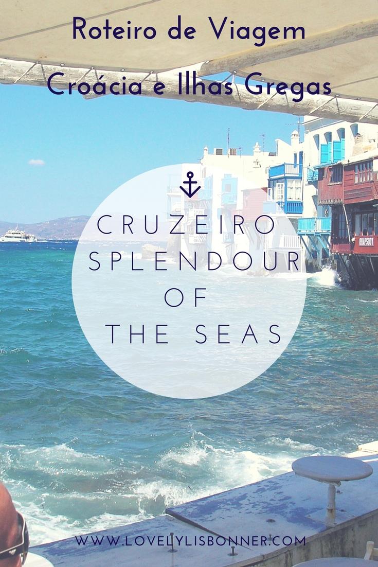 Cruzeiro splendour of the seas royal caribbean itália grécia e ilhas gregas veneza split mykonos