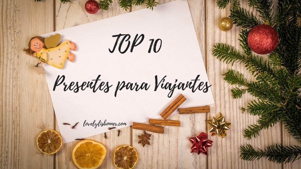 Top 10 - Presentes para Viajantes