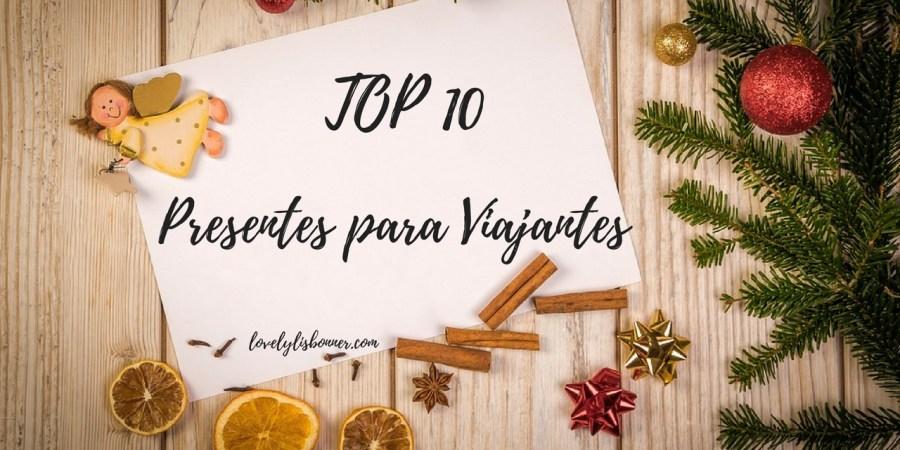 Top 10 - Os Melhores Presentes para Viajantes
