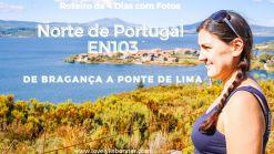 Norte de Portugal - EN103 - Na Rota da Estrada Nacional 103 - Roteiro de 4 dias com fotos - de Bragança a Ponte de Lima