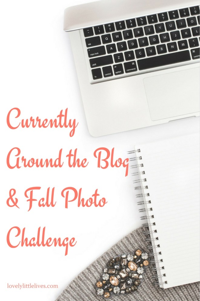Currently around the blog and fall photo challenge 2016