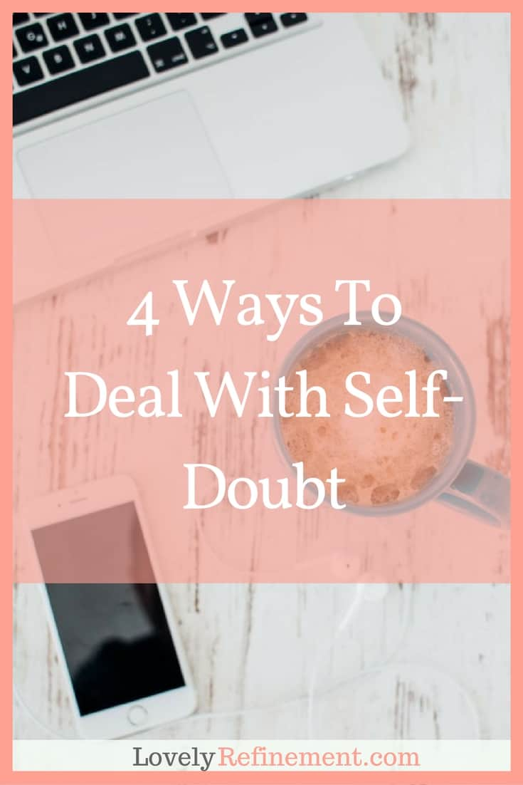 Some great tips on how to stop doubting yourself and be more confident.