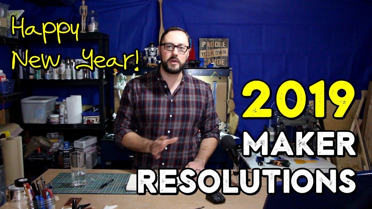 Maker Resolutions 2019