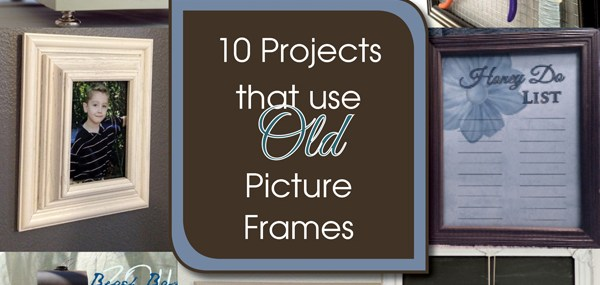 10 DIY Projects to Upcycle Old Picture Frames + A FREE Printable!