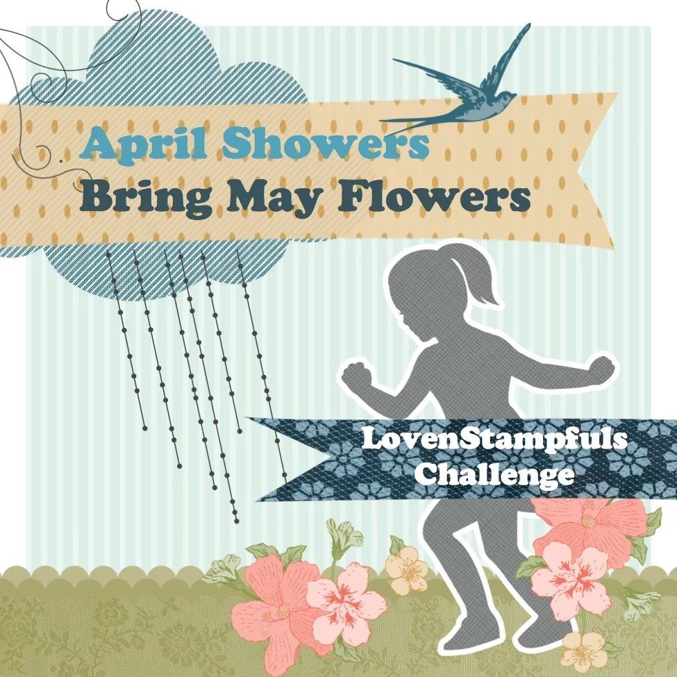 They Say April Showers Bring May Flowers  LovenStamps