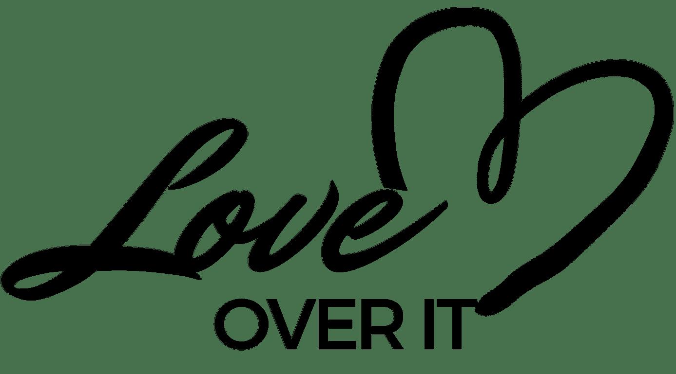 Love Over It