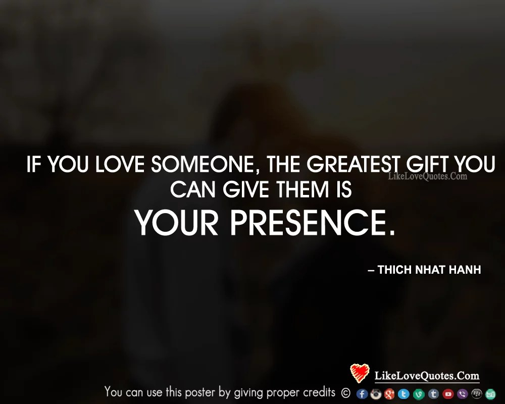 https://i0.wp.com/lovequotes.tips/wp-content/uploads/2015/11/If-you-love-someone-the-greatest-gift-you-can-give-them-is-your-presence..png