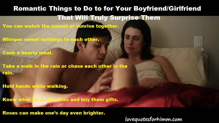 Romantic Things to Do to for Your Boyfriend/Girlfriend That Will Truly Surprise Them