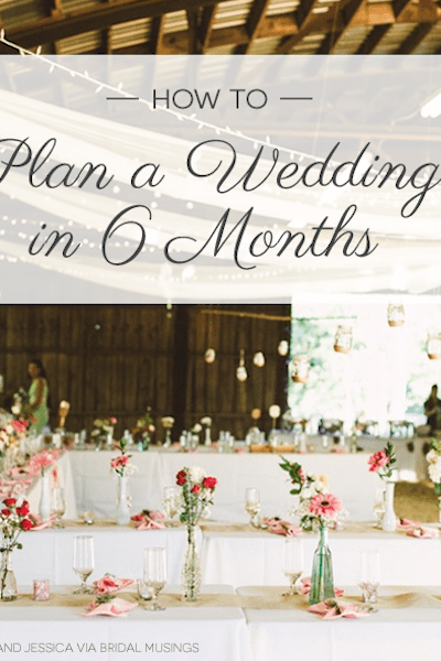 How To Plan A Wedding In 6 Months  Loverly  Wedding Planning