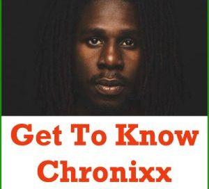 Get to Know Chronixx