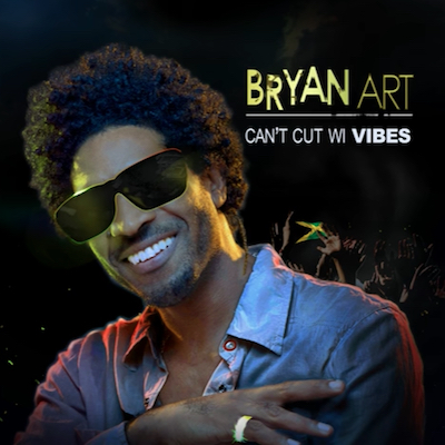 Bryan Art Releases New Single - Can't Cut Wi Vibes