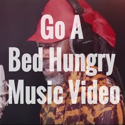Go A Bed Hungry Music Video