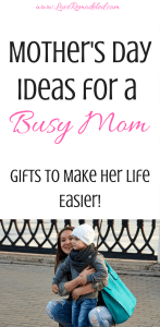 What To Get A Busy Mom For Mother's Day