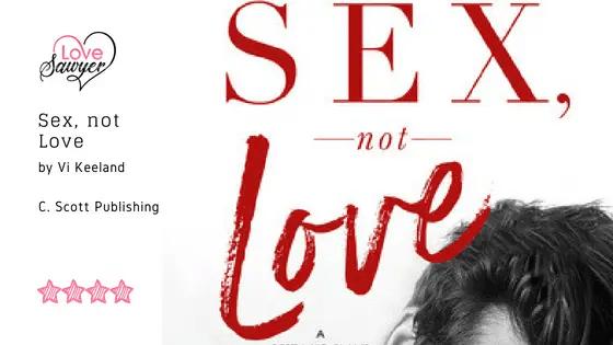 Sex, not Love Vi Keeland