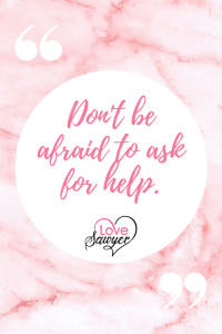 Positive quote: Don't be afraid to ask for help