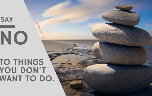 How to Say No to things you don't want to do