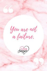 Positive quote: You are not a failure