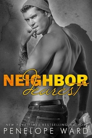Neighbor Dearest by Penelope Ward.